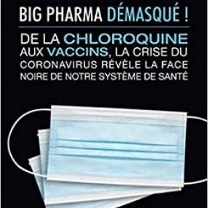 mon livre Big Pharma démasqué,