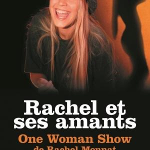 Rachel et ses amants. Histoires tendres et sensuelles, entièrement autobiographiques, ponctuées par des chants et de la danse.