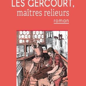 """Gérard Hubert-Richou est l'auteur de"""" Les Gercourt, maîtres relieurs"""