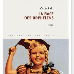 Oscar Lalo « La race des orphelins »