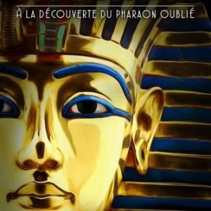 Du 14-12-2019 au 31-05-2020    A la découverte du pharaon oublié : Toutankhamon