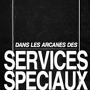 Son livre « Dans les arcanes des services spéciaux »