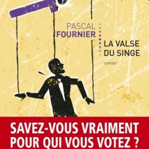 La Valse du singe de Pascal Fournier   Editions Le Passeur.