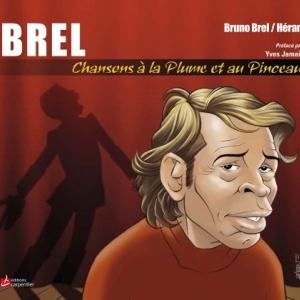 Brel  de Bruno Brel et Heran   Edition Carpentier.