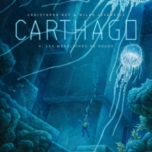 Carthago Tome 4, Les Monolithes de Koube de Ch. Bec et M. Jovanovic   Humanoides Associes.