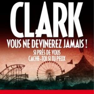 Vous ne devinerez jamais! de Mary Jane Clark – Editions Archipel.