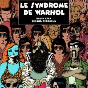 Le Syndrome de Warhol de D. Cren et R. Cerqueux  Desinge  HugoetCie.