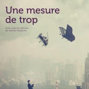 Une mesure de trop de  Alain Claude Sulzer  Editions Jacqueline Chambon.