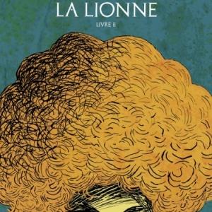 La Lionne  Livre II de L. Mattiussi et Sol Hess  Editions Glenat.