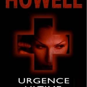 Urgence ultime de K. Howell – Presses de la Cité.