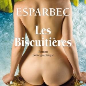 Les Biscuitieres de Esparbec   Editions La Musardine.