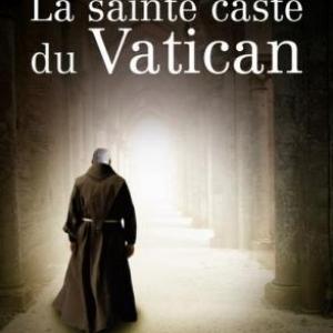 La Sainte caste du Vatican de Claudio Rendina – Editions Buchet-Chastel.