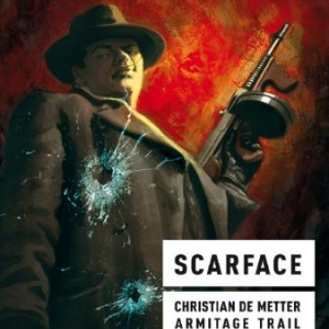 Scarface de Ch. De Metter & Armitage Trail – Casterman.