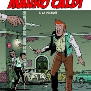 Mauro Caldi T3, La Voleuse de Constant et Lapière  Editions Paquet.