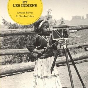 John Ford et les Indiens de Arnaud Balvay et Nicolas Cabos    Editions Seguier.
