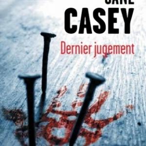 Dernier jugement de Jane Casey   Presses de la Cite.