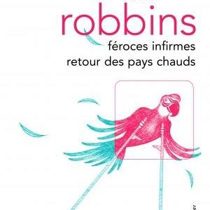 Féroces infirmes retour des pays chauds  de Tom Robbins  Editions Gallmeister.