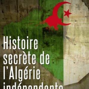 Histoire de l'Algérie indépendante  L'Etat-DRS de Mohamed Sifaoui  Editions Nouveau Monde.
