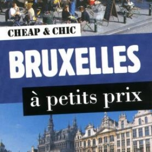 Guide Cheap & Chic Bruxelles  Editions Cheap & Chic.