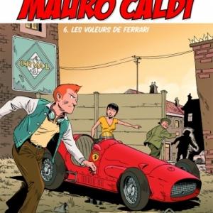 Mauro Caldi Tome 6, Les voleurs de Ferrari de Constant et Lapiere  Editions Paquet.