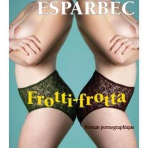 Frotti – Frotta d'Esparbec – Edition La Musardine.