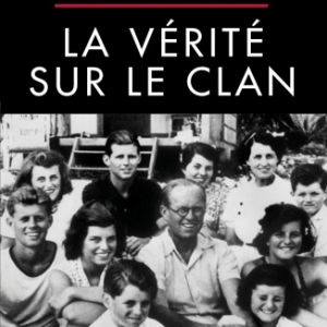 Kennedy   La verite sur le clan de Frederic Lecomte Dieu  Editions Jourdan.