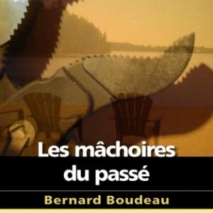 Les machoires du passe de Pierre Boudeau  Editions In Octavo.