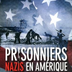 Prisonniers nazis en Amerique de Daniel Costelle  Editions Acropole.