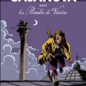 Casanova, sous les Plombs de Venise   Integrale de P. Mallet   Glenat.