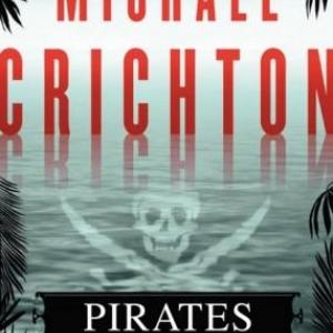 Pirates de Michael Crichton – Editions Laffont.