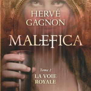 Malefica Tome 2, La voie royale de Herve Gagnon, Hugo et Cie.
