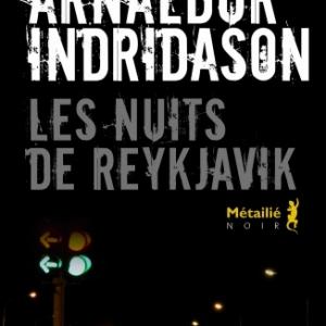 Les nuits de Reykjavik de Arnaldur Indridason   Editions Metailie.