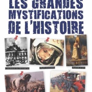 Les Grandes Mystifications de l Histoire de Patrick Pesnot et Monsieur X    HugoetCie.