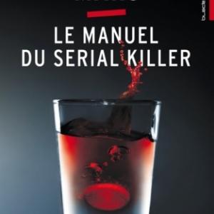 Le manuel du serial killer de Frederic Mars  Editions Hachette.