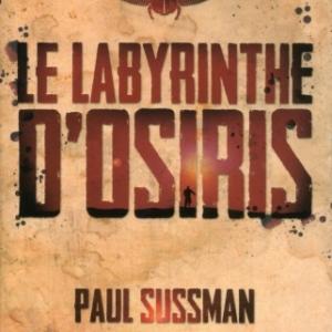 Le Labyrinthe de Osiris de Paul Sussman  Presses de la Cite.