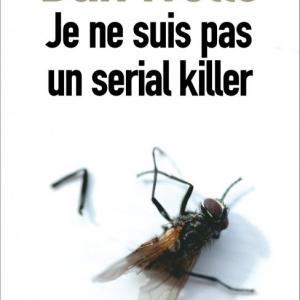 Je ne suis pas un serial killer de Dan Wells  Editions Pocket.