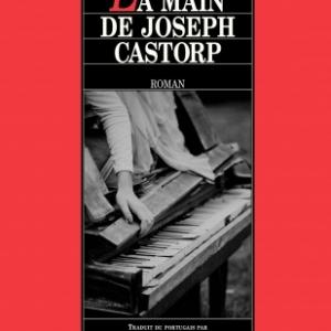 La Main de Joseph Castorp  Editions Viviane Hamy.