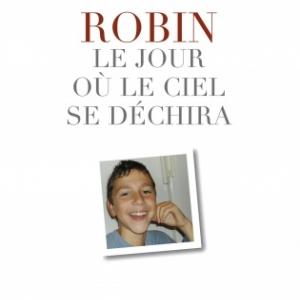Robin, Le jour ou le ciel se dechira de Annick et Bruno Richard  Editions Jacob Duvernet.