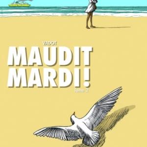 Maudi mardi Tome 1 de Nicolas Vadot  Editions Sandawe.