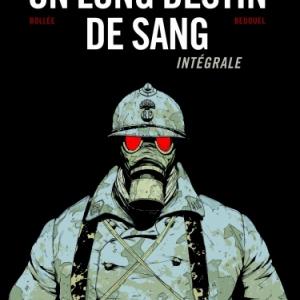 Un long destin de sang  Intégrale de Bollee et Bedouel  Editions 12 Bis.