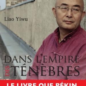 Dans empire des tenebres de Liao Yiwu  Editions Bourin.