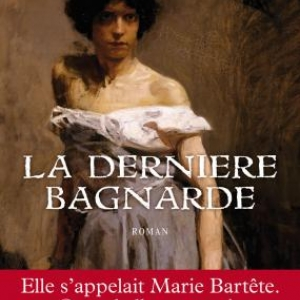La dernière bagnarde de Bernadette Pécassou-Camebrac – Editions Flammation