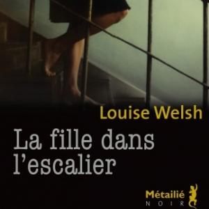 La fille dans l escalier de Louise Welsh   Editions Métailie.