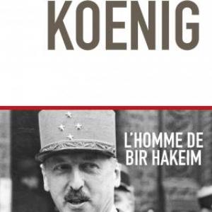 Koenig, l'homme de Bir Hakeim de Dominique Lormier  Editions du Toucan.