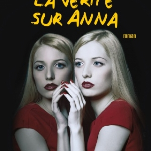La verite sur Anna de Rebecca James  XO Editions.