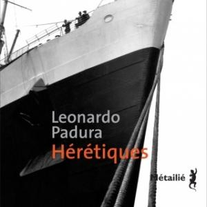 Heretiques de Leonardo Padura   Editions Metailie.