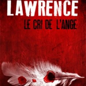 Le Cri de l'ange de C.E. Lawrence  MA Editions.