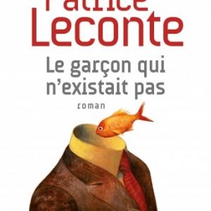 Le garcon qui n existait pas de Patrice Leconte  Albin Michel.