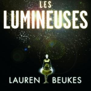 Les Lumineuses de Lauren Beukes  Presses de la Cite.