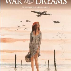 War & Dreams (T3) - Le Repaire du Mille-pattes, M. & JF Charles – Casterman.